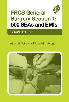 FRCS General Surgery Section 1: 500 SBAs and EMIs, Second Edition