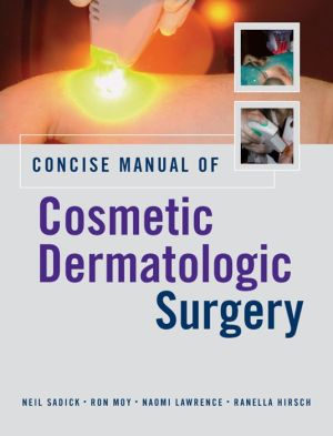 Concise Manual of Cosmetic Dermatologic Surgery ** - ABC Books