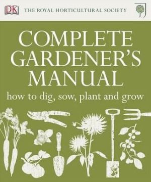 RHS Complete Gardener's Manual - ABC Books
