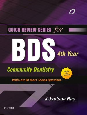 Quick Review Series for BDS 4th Year: Community Dentistry **