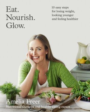 Eat. Nourish. Glow. - ABC Books