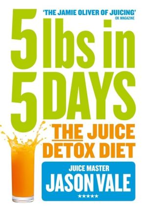 5 lbs in 5 Days: the Juice Detox Diet - ABC Books