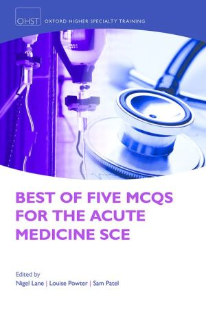 Best of Five MCQs for the Acute Medicine SCE - ABC Books
