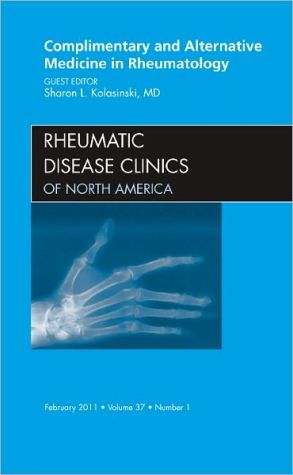 Complementary and Alternative Medicine in Rheumatology, an Issue of Rheumatic Disease Clinics **