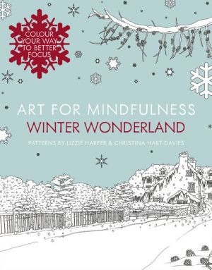 Art for Mindfulness — Art for Mindfulness: Winter Wonderland - ABC Books