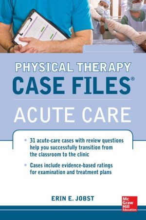 Case Files in Physical Therapy Acute Care - ABC Books