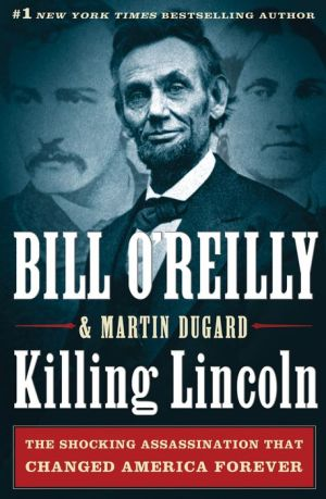 Killing Lincoln: The Shocking Assassination that Changed America Forever - ABC Books