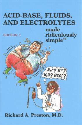 Acid-Base, Fluids, and Electrolytes Made Ridiculously Simple, 3e - ABC Books
