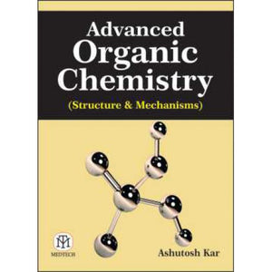 Advanced Organic Chemistry (Structure & Mechanisms) - ABC Books