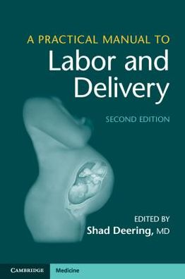 A Practical Manual to Labor and Delivery, 2e