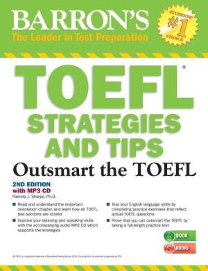 TOEFL Strategies and Tips: Outsmart the TOEFL Ibt [With MP3 CD] - ABC Books