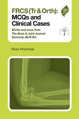 FRCS (Tr & Orth): MCQs and Clinical Cases - ABC Books