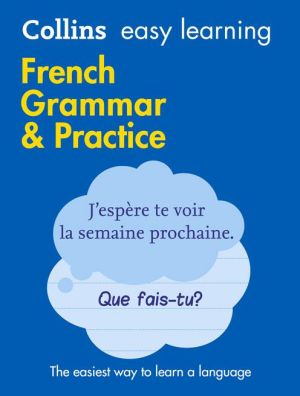 Collins Easy Learning French Grammar And Practice [Second Edition]