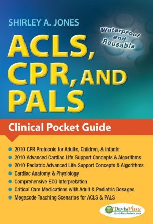 ACLS, CPR, and PALS : Clinical Pocket Guide (Davis' Notes) - ABC Books
