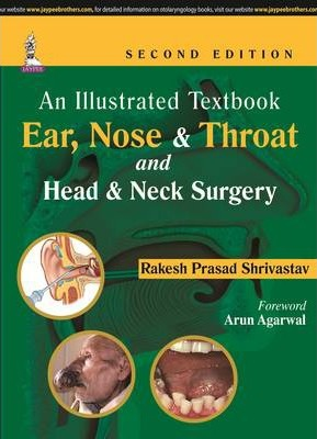 An Illustrated Textbook Ear, Nose and Throat and Head and Neck Surgery 2E - ABC Books