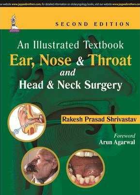 An Illustrated Textbook Ear, Nose and Throat and Head and Neck Surgery 2E