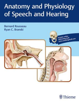 Anatomy and Physiology of Speech and Hearing - ABC Books