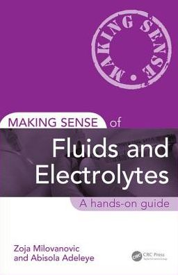 Making Sense of Fluids and Electrolytes: A hands-on guide