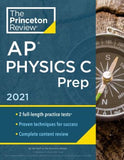 Princeton Review AP Physics C Prep, 2021: Practice Tests + Complete Content Review + Strategies & Techniques