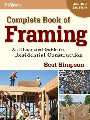 Complete Book of Framing: An Illustrated Guide for Residential Construction, 2nd Edition - ABC Books