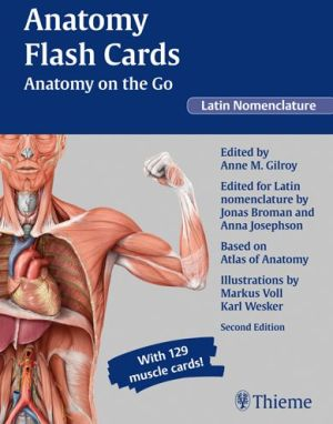Anatomy Flash Cards: Anatomy on the Go, second edition, Latin Nomenclature, 2E - ABC Books