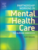 Partnership Working in Mental Health Care: The Nursing Dimension **