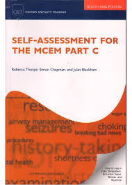 Self Assessment for the MCEM: Part C