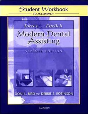 Torres and Ehrlich's Modern Dental Assisting: Student Workbook - ABC Books