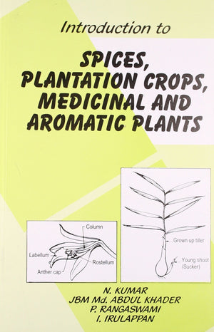 Introduction to Spices, Plantation, Crops Medicinal & Aromatic Plants, 3Ed - ABC Books