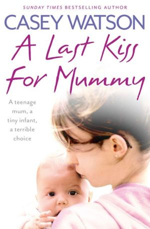 A Last Kiss for Mummy - ABC Books