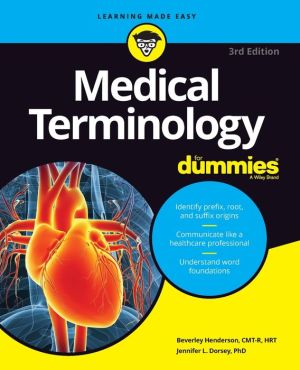 Medical Terminology For Dummies, 3rd Edition