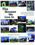 Houses We Live in : An Identification Guide to the History and Style of American Domestic Architecture