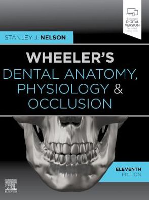 Wheeler's Dental Anatomy, Physiology and Occlusion , 11th Edition