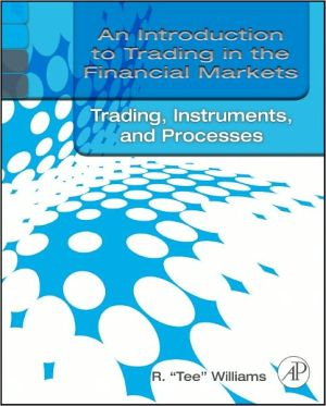 An Introduction to Trading in the Financial Markets: Trading, Markets, Instruments, and Processes - ABC Books