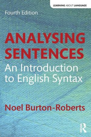 Analysing Sentences: An Introduction to English Syntax, 4e