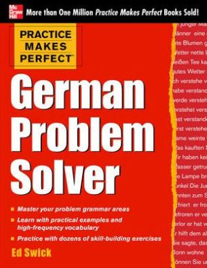 Practice Makes Perfect German Problem Solver