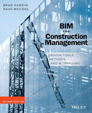 BIM and Construction Management: Proven Tools, Methods, and Workflows, 2nd Edition