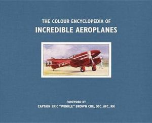 The Colour Encyclopedia of Incredible Aeroplanes - ABC Books