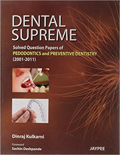 Dental Supreme: Solved Question Papers of Pedodontics and Preventive Dentistry - ABC Books