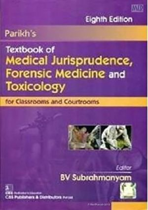 Parikh's Textbook of Medical Jurisprudence, Forensic Medicine and Toxicology for Classrooms and Courtrooms, 8e (PB)