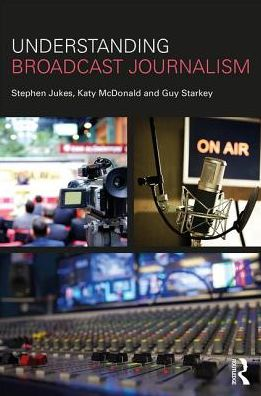 Understanding Broadcast Journalism - ABC Books