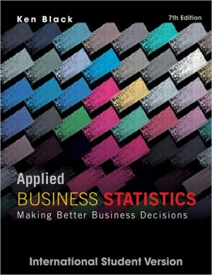 Applied Business Statistics, Making Better business Decisions, 7e ISV WIE