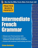 Practice Makes Perfect Intermediate French Grammar - ABC Books