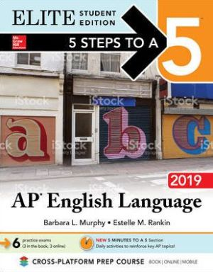 5 Steps to a 5: AP English Language 2019 Elite Student Edition