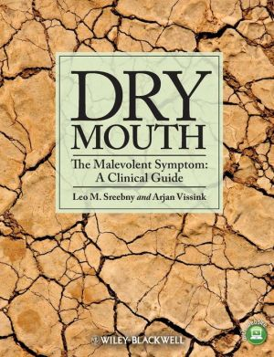 Dry Mouth, The Malevolent Symptom: A Clinical Guide - ABC Books