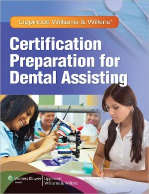 Lippincott Williams & Wilkins' Certification Preparation for Dental Assisting - ABC Books