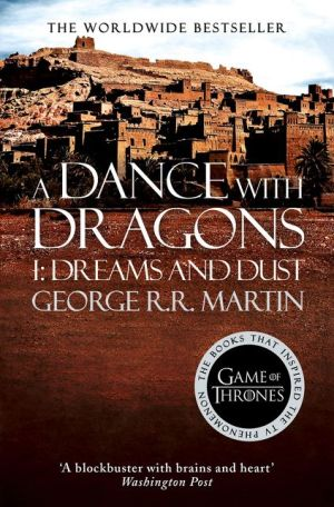 A Song of Ice and Fire (5) — A Dance With Dragons: Part 1 Dreams and Dust