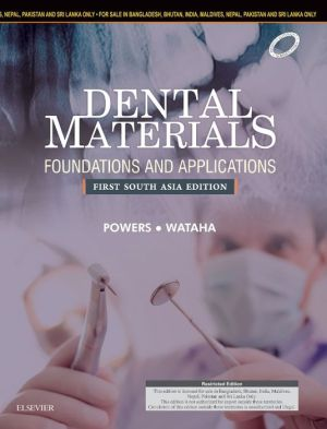 Dental Materials: Foundations and Applications, First South Asia Edition