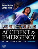 Accident & Emergency: Theory and Practice, 2e**