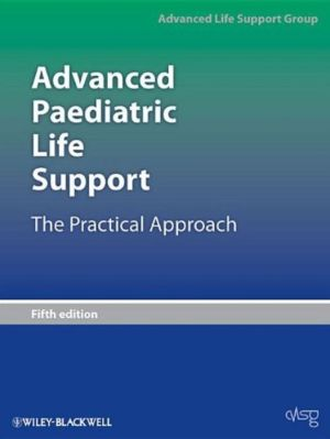Advanced Paediatric Life Support: The Practical Approach, 5e ** - ABC Books